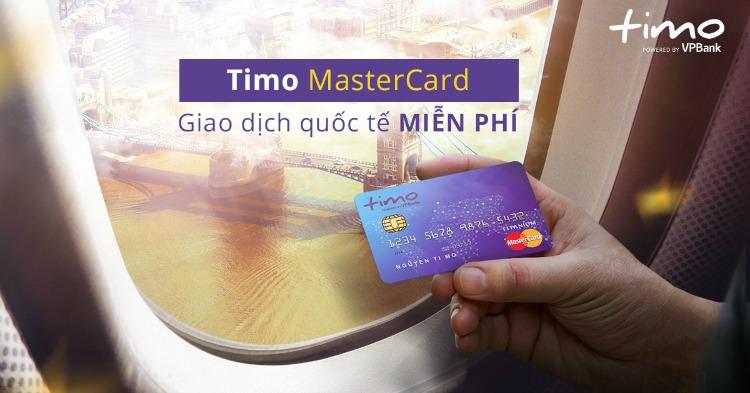 Thẻ tín dụng Timo Mastercard - Giao dịch quốc tế Miễn Phí
